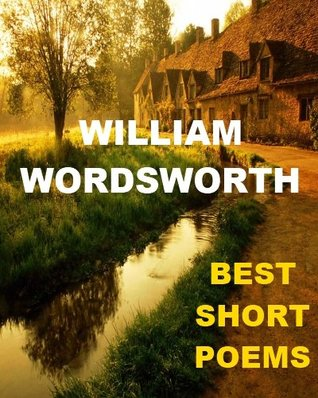William Wordsworth Best Short Poems By William Wordsworth