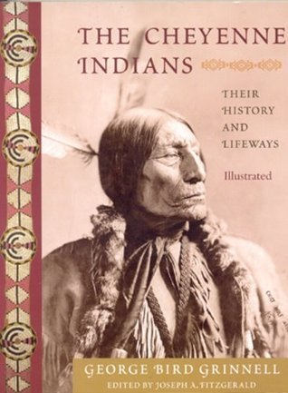 The Cheyenne Indians Their History and Lifeways