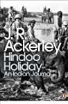 Hindoo Holiday by J.R. Ackerley