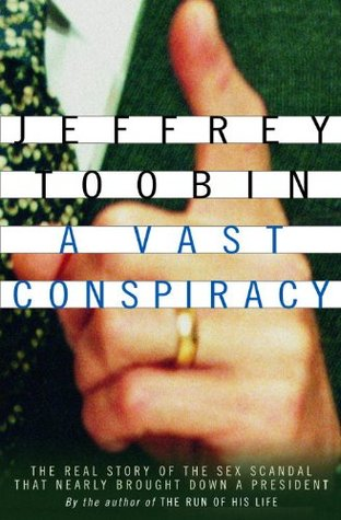 A Vast Conspiracy by Jeffrey Toobin