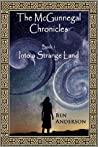 Into a Strange Land (The McGunnegal Chronicles, #1)