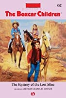 The Mystery of the Lost Mine (The Boxcar Children Mysteries)