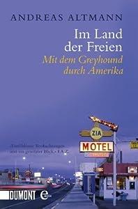 Im Land der Freien: MIt dem Greyhound durch Amerika (Taschenbücher)