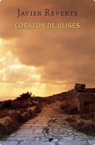 Corazón de Ulises by Javier Reverte