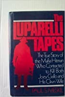 The Luparelli tapes: The true story of the Mafia hitman who contracted to kill both Joey Gallo and his own wife