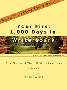 Your First 1,000 Days in Writerspark: One Thousand Tight Writing Exercises