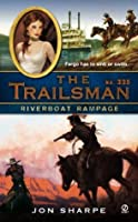 Riverboat Rampage (The Trailsman, #335)