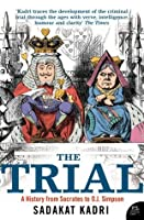 The Trial: A History from Socrates to O. J. Simpson: A History from Socrates to O.J. Simpson