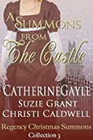 A Summons From the Castle (Regency Christmas Summons Collection 3)