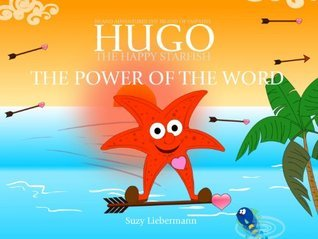 THE POWER OF THE WORD - THE ISLAND OF EMPATHY (English Edition) (Hugo THE HAPPY STARFISH - Island Adventures 2: Educational Children's Book Collection)