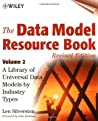 The Data Model Resource Book: A Library of Universal Data Models by Industry Types: 2
