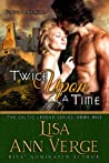 Twice Upon A Time (The Celtic Legends, #1)