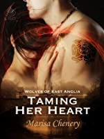Taming Her Heart (Wolves Of East Anglia, Book 5)