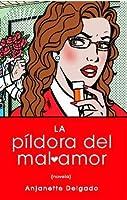 Pildora del mal amor (Heartbreak Pill; Spanish edition) (Atria Espanol)
