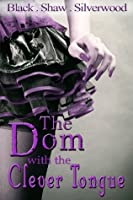 The Dom with the Clever Tongue (Badass Brats, #4)