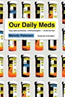 Our Daily Meds: How the Pharmaceutical Companies Transformed Thems