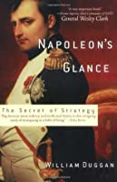 Napoleon's Glance: The Secret of Strategy (Nation Books)