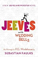 Jeeves and the Wedding Bells (Jeeves and Wooster)