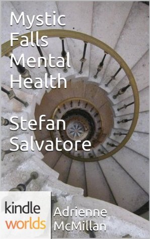 Mystic Falls Mental Health: Stefan Salvatore