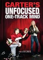 Carter's Unfocused, One-Track Mind (Carter Finally Gets It #3)