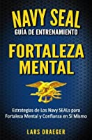Navy Seal Training Guide Mental Toughness By Lars Draeger