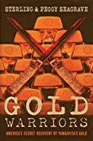 Gold Warriors by Sterling and Peggy Seagrave