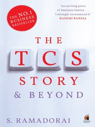 The TCS Story       And Beyond by S  Ramadorai