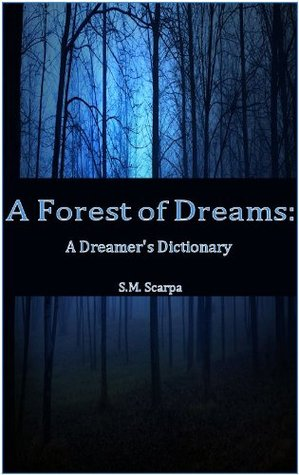 A Forest of Dreams: A Dreamer's Dictionary