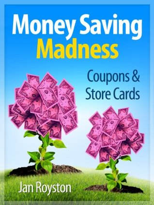 Coupons and Store Cards (Money Saving Madness)