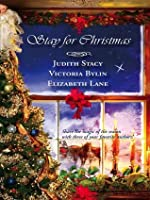 Stay For Christmas: A Place to Belong\A Son Is Given\Angels in the Snow