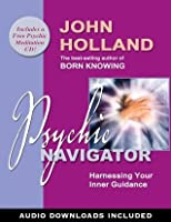 Psychic Navigator: Harnessing Your Inner Guidance