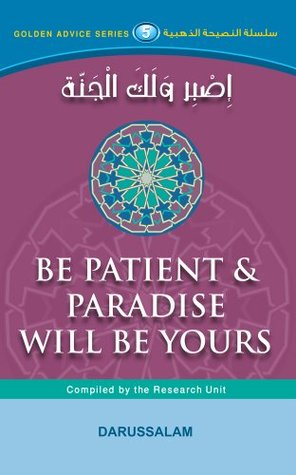 Read Be Patient And Paradise Will Be Yours By Darussalam