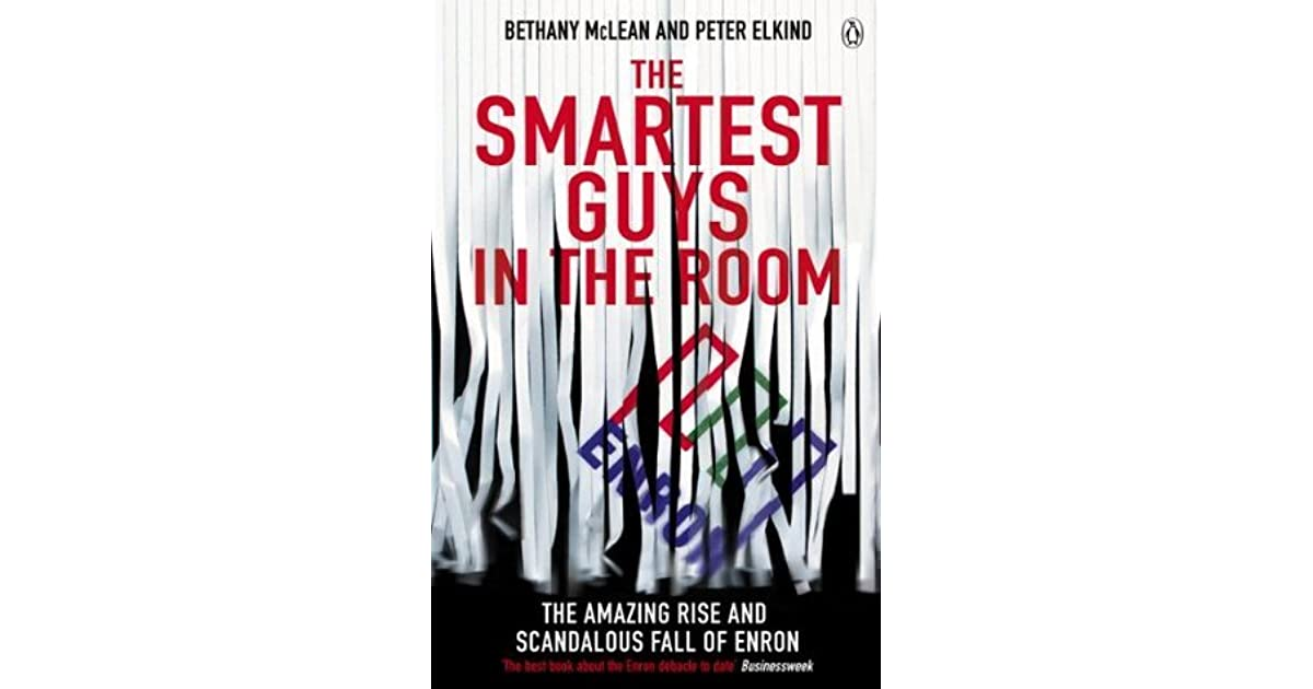 enron the smartest guys in the room 3 essay Documentary #2: the smartest guys in the room: the rise and fall of enron to fulfill the requirements of the first documentary assignment, watch the documentary enron: the smartest guys in the room online and answer the questions below.