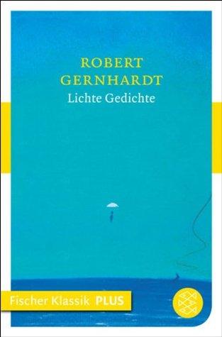 Lichte Gedichte Fischer Klassik Plus By Robert Gernhardt