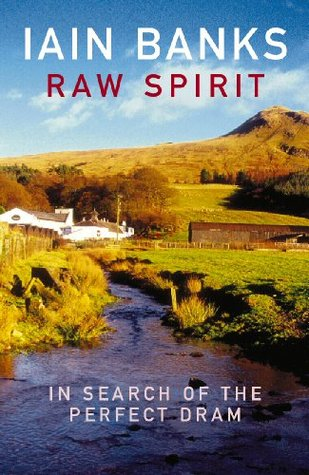 Raw Spirit by Iain Banks