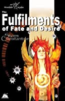 The Fulfilments of Fate and Desire (The Wraeththu Chronicles)