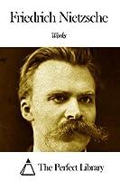 Works of Friedrich Nietzsche