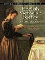 English Victorian Poetry: An Anthology: An Anthology