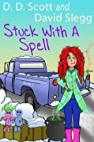 Stuck with a Spell (The Stuck With A... #2)