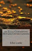 An Essay Concerning Humane Understanding