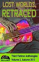 Lost Worlds, Retraced (Third Flatiron Anthologies)