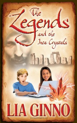 The Legends and the Inca Crystals: a book for children age 8/9/10/11/12 (childrens books)