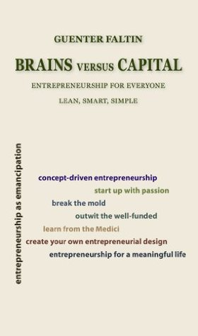 Brains versus Capital: Entrepreneurship for Everyone - Lean, Smart