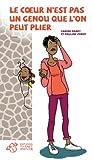 Le coeur n'est pas un genou que l'on peut plier: Proverbe toucouleur (Romans adolescents) (French Edition)