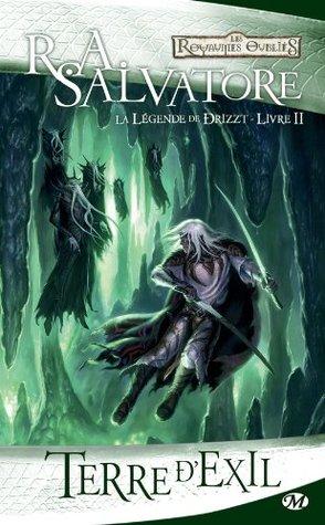 Terre d'exil: La Légende de Drizzt, T2 (Fantasy)