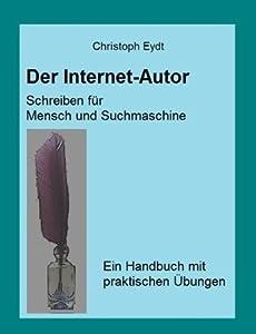 Der Internet-Autor - Schreiben für Mensch und Suchmaschine