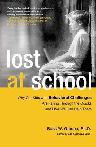 Lost at School: Why Our Kids with Behavioral Challenges are