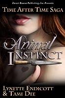 Animal Instinct (Time After Time Saga, #1)