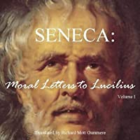 Moral Letters to Lucilius, Vol. 1