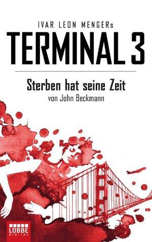 Terminal 3 - Folge 1: Sterben hat seine Zeit. Thriller (German Edition)
